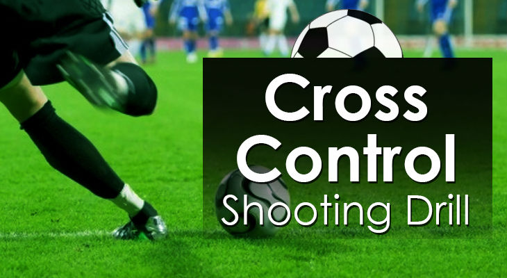 Cross Control Shooting Drill