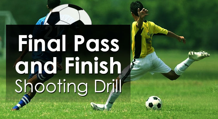 Final Pass and Finish Shooting Drill