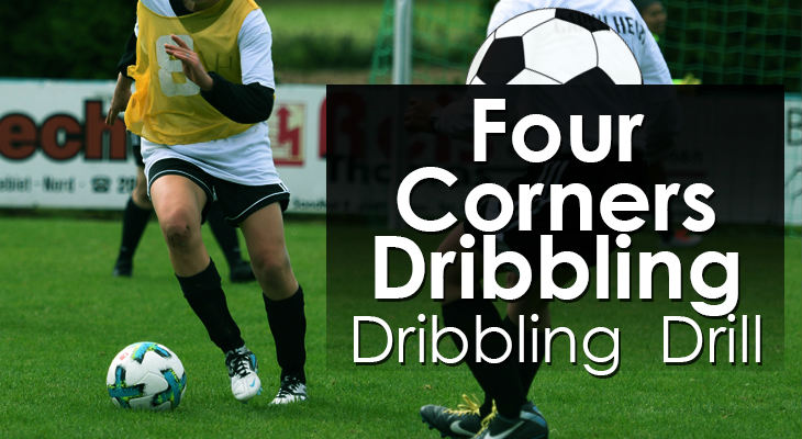 Four Corners - Dribbling Drill