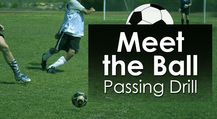 Meet the Ball - Passing Drill