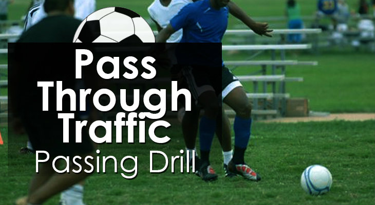 Pass Through Traffic - Passing Drill
